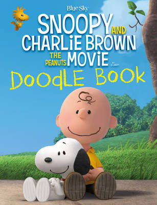 Snoopy and Charlie Brown: The Peanuts Movie Doodle Book by