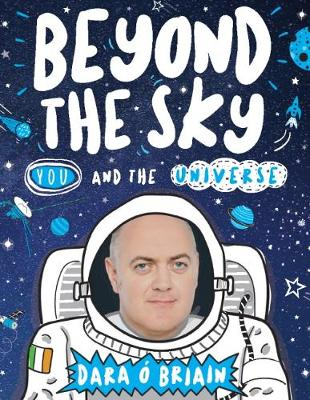 Beyond the Sky: You and the Universe by Dara O'Briain