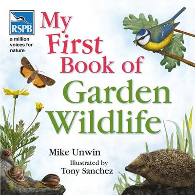 Cover for RSPB: My First Book of Garden Wildlife by Mike Unwin