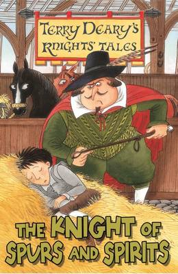 Terry Deary's Knights' Tales: The Knight of Spurs and Spirits by Terry Deary