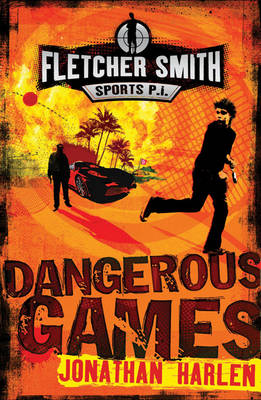 Fletcher Smith: Dangerous Games by Jonathan Harlen