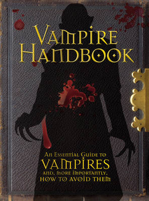 Vampire Handbook An Essential Guide To Vampires by Dr. Robert Curran