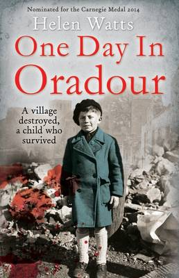 One Day in Oradour by Helen Watts