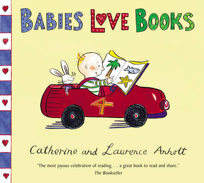 Babies Love Books by Catherine Anholt, Laurence Anholt