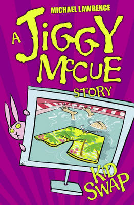 Jiggy McCue: Kid Swap by Michael Lawrence
