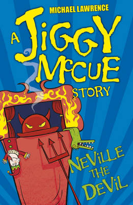 Jiggy McCue: Neville the Devil by Michael Lawrence