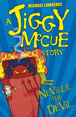 Jiggy McCue: Neville the Devil by Michael Lawrence
