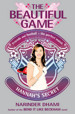 The Beautiful Game: Hannah's Secret by Narinder Dhami