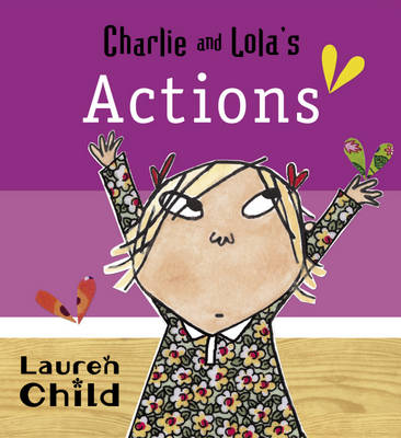Charlie and Lola's Actions by Lauren Child