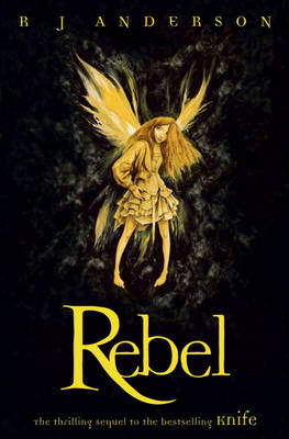 Rebel by R J  Anderson