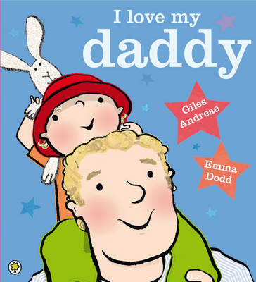 Cover for I Love My Daddy by Giles Andreae