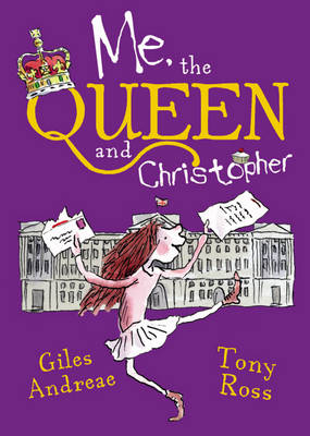 Me, the Queen and Christopher by Giles Andreae, Tony Ross