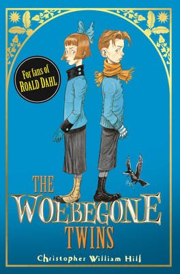 Cover for The Woebegone Twins by Christopher William Hill