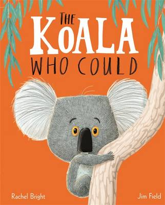 Cover for The Koala Who Could by Rachel Bright