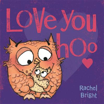 Cover for Love You Hoo by Rachel Bright
