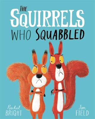 Cover for The Squirrels Who Squabbled by Rachel Bright