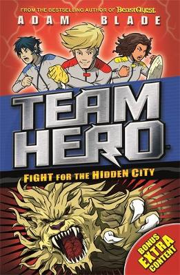 Cover for Team Hero: Fight for the Hidden City Series 2, Book 1 - With Bonus Extra Content! by Adam Blade