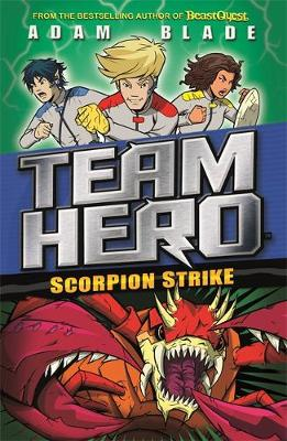 Cover for Team Hero: Scorpion Strike Series 2, Book 2 by Adam Blade
