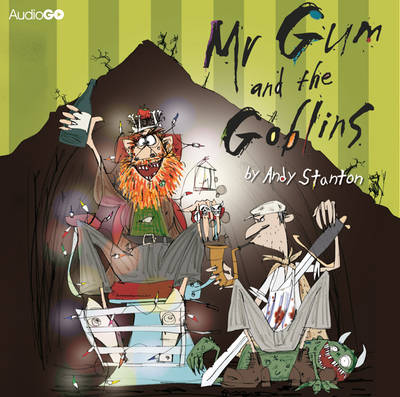 Mr Gum and the Goblins by Andy Stanton