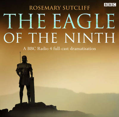 The Eagle of the Ninth CD Audio by Rosemary Sutcliff