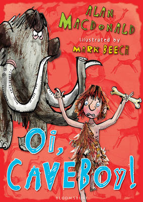 Oi, Cave Boy! - Iggy the Urk Book 1 by Alan Macdonald