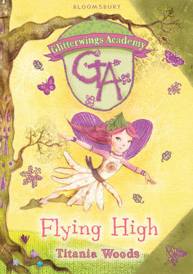 Glitterwings Academy: Flying High by Titania Woods