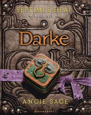 Septimus Heap 6 : Darke by Angie Sage