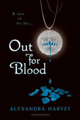 Out for Blood by Alyxandra Harvey