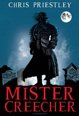 Mister Creecher by Chris Priestley