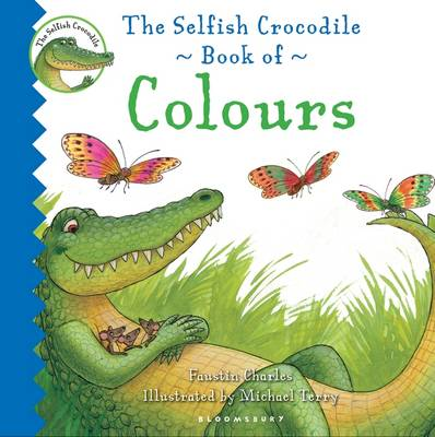 The Selfish Crocodile Book of Colours by Faustin Charles