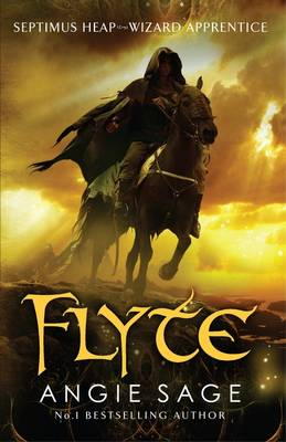 Septimus Heap 2: Flyte by Angie Sage