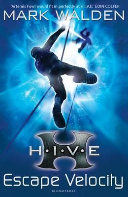 HIVE 3: Escape Velocity by Mark Walden