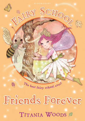 Glitterwings Academy, Friends Forever by Titania Woods