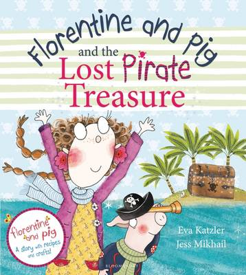 Florentine and Pig and the Lost Pirate Treasure by Eva Katzler