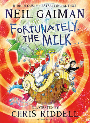 Fortunately, the Milk ... by Neil Gaiman