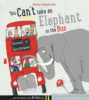 Cover for You Can't Take an Elephant on the Bus by Patricia Cleveland-Peck