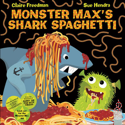 Monster Max's Shark Spaghetti by Claire Freedman