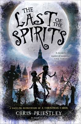 Cover for The Last of the Spirits by Chris Priestley