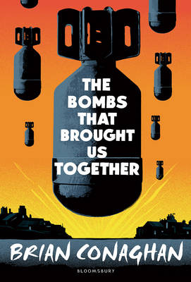 The Bombs That Brought Us Together by Brian Conaghan