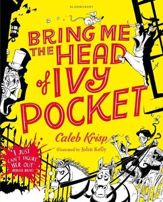 Bring Me the Head of Ivy Pocket by Caleb Krisp
