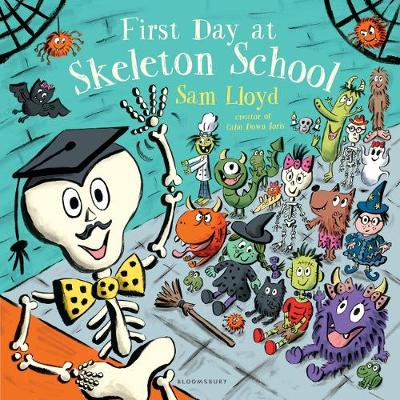 Cover for First Day at Skeleton School by Sam Lloyd