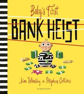 Baby's First Bank Heist by Jim (De Montfort University, UK) Whalley