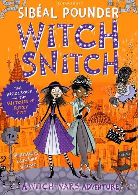 Witch Snitch The Inside Scoop on the Witches of Ritzy City by Sibéal Pounder