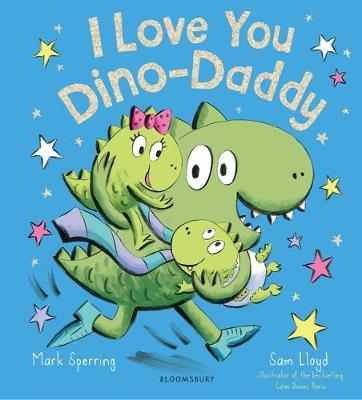 Cover for I Love You Dino-Daddy by Mark Sperring
