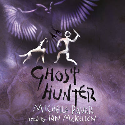 Ghost Hunter: Chronicles of Ancient Darkness 6 CD-Audio by Michelle Paver