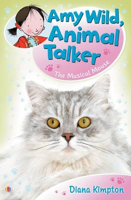 Amy Wild, Animal Talker: The Musical Mouse by Diana Kimpton