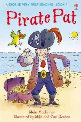 Cover for Usborne Very First Reading 1: Pirate Pat by Mairi Mackinnon
