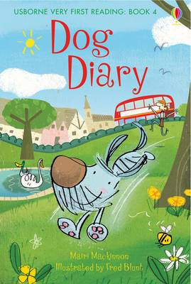 Usborne Very First Reading 4: Dog Diary by Mairi Mackinnon