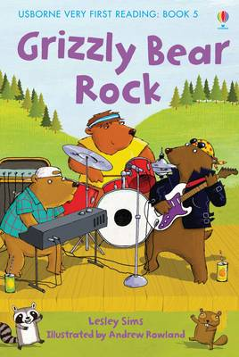 Cover for Usborne Very First Reading 5: Grizzly Bear Rock by Lesley Sims