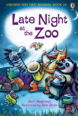 Usborne Very First Reading 10: Late Night at the Zoo by Mairi Mackinnon